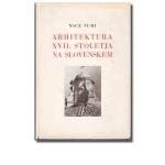 Arhitektura XVII. stoletja na Slovenskem 〜 Nace Šumi
