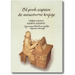 Od prvih zapisov do miniaturne knjige